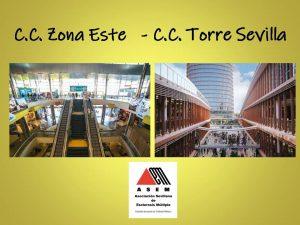 Jornadas Informativas en C.C. Torre Sevilla y C.C. Zona Este